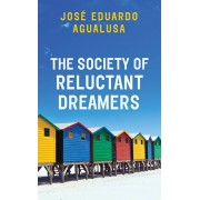 Society of Reluctant Dreamers, Paperback/Jose Eduardo Agualusa