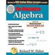 No-Nonsense Algebra: Part of the Mastering Essential Math Skills Series, Paperback/Richard Fisher