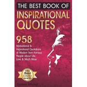 The Best Book of Inspirational Quotes: 958 Motivational and Inspirational Quotationes of Wisdom from Famous People about Life, Love and Much More, Paperback/Darleen Mitchell