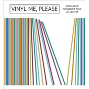 Vinyl Me, Please: 100 Albums You Need in Your Collection, Hardcover/Vinyl Me Please