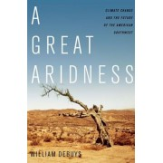 A Great Aridness: Climate Change and the Future of the American Southwest, Paperback