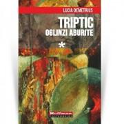 Triptic. Oglinzi aburite/Lucia Demetrius
