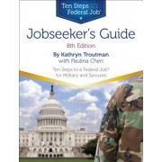 Jobseeker's Guide: Ten Steps to a Federal Job for Military Personnel and Spouses, Paperback