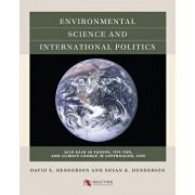 Environmental Science and International Politics: Acid Rain in Europe, 1979-1989, and Climate Change in Copenhagen, 2009, Paperback/David E. Henderson