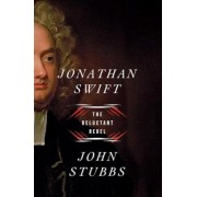 Jonathan Swift: The Reluctant Rebel, Hardcover