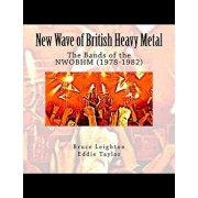 New Wave of British Heavy Metal: The Bands of the Nwobhm (1978-1982), Paperback/Bruce Leighton