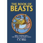 The Book of Beasts: Being a Translation from a Latin Bestiary of the Twelfth Century, Paperback