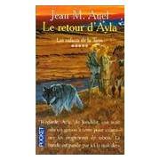 Les enfants de la terre Tome IV Partie II : Le retour d'Ayla - Jean Marie Auel - Livre