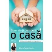 Cum sa-ti cumperi o casa - Maria Seder Neda