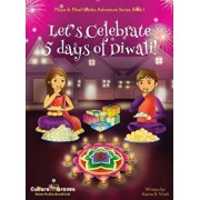 Let's Celebrate 5 Days of Diwali! (Maya & Neel's India Adventure Series, Book 1), Hardcover/Ajanta Chakraborty
