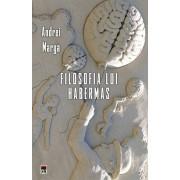 Filosofia lui Habermas/Andrei Marga