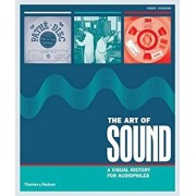 The Art of Sound: A Visual History for Audiophiles, Hardcover/Terry Burrows