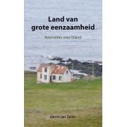 Reisverhaal Land van grote eenzaamheid – Reisnotities over Ijsland | Gerrit Jan Zwier