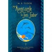 Aventurile lui Tom Tudor Vol.II Baiatul care inota cu delfinii