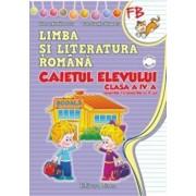 Caietul elevului de Limba si literatura romana (Sem I + Sem II) pentru clasa a IV-a/Maria Balan