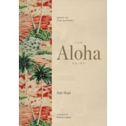 The Aloha Shirt: Spirit of the Islands, Hardcover