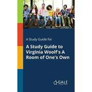 A Study Guide for a Study Guide to Virginia Woolf's a Room of One's Own/Cengage Learning Gale