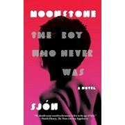 Moonstone: The Boy Who Never Was: A Novel, Paperback/Sjon