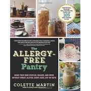The Allergy-Free Pantry: Make Your Own Staples, Snacks, and More Without Wheat, Gluten, Dairy, Eggs, Soy or Nuts, Paperback