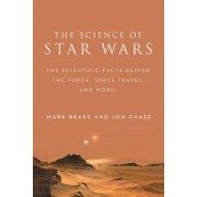 The Science of Star Wars: The Scientific Facts Behind the Force, Space Travel, and More!, Paperback