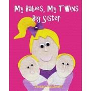 My Babies, My Twins Big Sister, Paperback/Vivian Caldwell