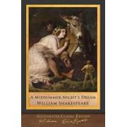 A Midsummer Night's Dream: Illustrated Shakespeare, Paperback/William Shakespeare