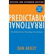 Predictably Irrational: The Hidden Forces That Shape Our Decisions, Hardcover/Dan Ariely