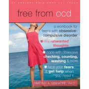 Free from OCD: A Workbook for Teens with Obsessive-Compulsive Disorder, Paperback
