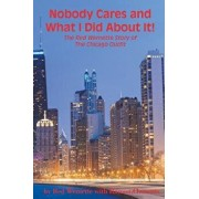 Nobody Cares and What I Did about It! the Red Wemette Story of the Chicago Oiutfit, Paperback/MR Red Wemette