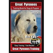 Great Pyrenees Training Book for Dogs and Puppies by Bone Up Dog Training: Are You Ready to Bone Up? Easy Training Fast Results Great Pyrenees Train, Paperback/Karen Douglas Kane