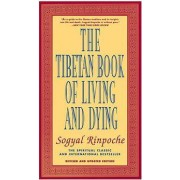 HarperOne The Tibetan Book of Living and Dying: The Spiritual Classic & International Bestseller: 20th Anniversary Edition