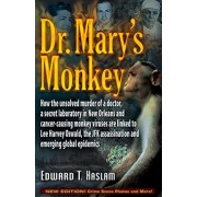 Dr. Mary's Monkey: How the Unsolved Murder of a Doctor, a Secret Laboratory in New Orleans and Cancer-Causing Monkey Viruses Are Linked t, Paperback