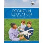 Drones in Education: Let Your Students Imagination Soar, Paperback