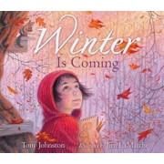 Winter Is Coming, Hardcover/Tony Johnston