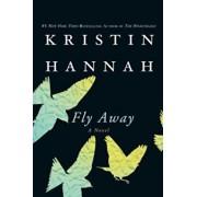 Fly Away, Paperback/Kristin Hannah