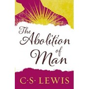 The Abolition of Man: Readings for Meditation and Reflection, Paperback/C. S. Lewis