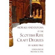 Morals and Dogma of the Scottish Rite Craft Degrees, Paperback/Albert Pike