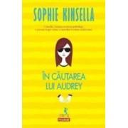 In cautarea lui Audrey - Sophie Kinsella