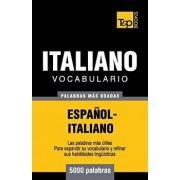 Vocabulario Espa ol-Italiano - 5000 Palabras M s Usadas, Paperback/Andrey Taranov