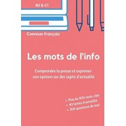 Les mots de l'info: Apprenez le vocabulaire de l'actualité (niveaux B2 et C1), Paperback/Stephane Wattier