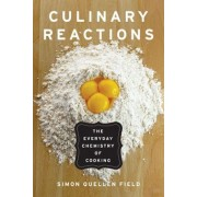 Culinary Reactions: The Everyday Chemistry of Cooking, Paperback
