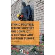 Ethnic Politics, Regime Support and Conflict in Central and Eastern Europe