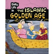 Daily Life in the Islamic Golden Age, Paperback