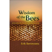 Wisdom of Bees - Principles for Biodynamic Beekeeping (Berrevoets Erik)(Paperback) (9780880107099)