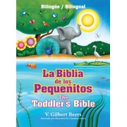 La Biblia de Los Pequenitos / The Toddler's Bible (Bilingue / Bilingual), Hardcover