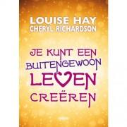 Je kunt een buitengewoon leven creëren - Louise Hay en Cheryl Richardson
