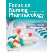Focus on Nursing Pharmacology, Paperback/Amy M. Karch