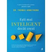 Esti mai inteligent decat crezi. Ed a II-a/Dr. Thomas Armstrong