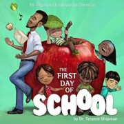 Mr. Shipman's Kindergarten Chronicles: The First Day of School: Maesa's Book Cover, Paperback/Terance Shipman