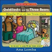 Easy French Storybook: Goldilocks and the Three Bears(book + Audio CD): Boucle d'Or Et Les Trois Ours 'With CD', Hardcover/Ana Lomba